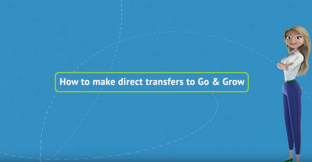 How to make direct transfers to Go & Grow