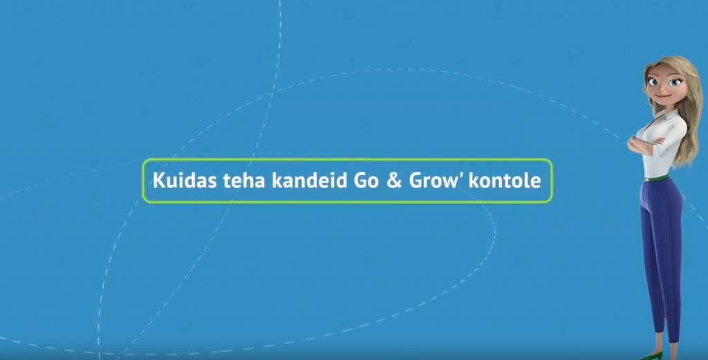Kuidas teha kandeid Go & Grow' kontole